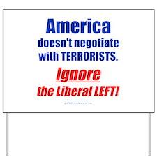 Liberal Left Terrorists Yard Sign