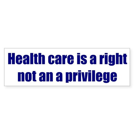 health care right or privelege The assertion that health care is a right, not a privilege has become one of my  favorites as we debate obamacare vs trumpcare but, as i've.