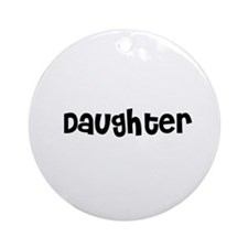 Daughter Ornament (Round)