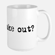 Wanna make out? Mug
