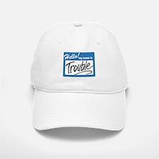 hello trouble Baseball Baseball Cap