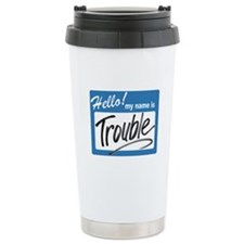 hello trouble Travel Mug