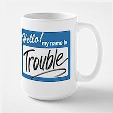 hello trouble Large Mug