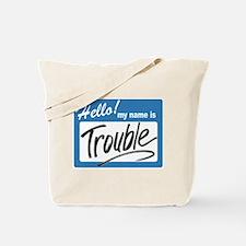 hello trouble Tote Bag
