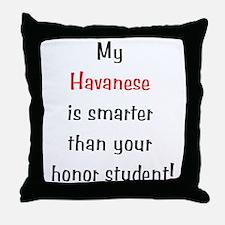 My Havanese is smarter... Throw Pillow