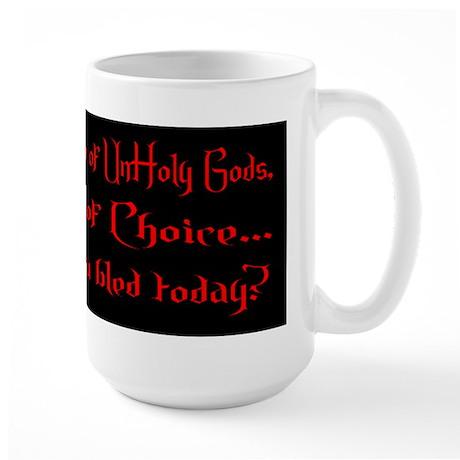 Large Mug - Blood is the Wine of UnHoly Gods