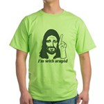 I'm With Stupid (JC Edition) Green T-Shirt
