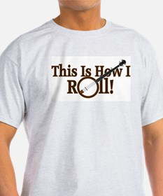 How I (Banjo) Roll! T-Shirt
