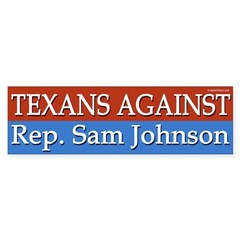 Texans Against Sam Johnson bumper sticker