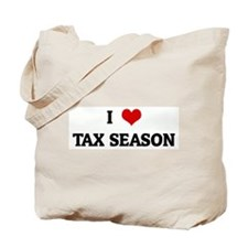 I Love TAX SEASON Tote Bag