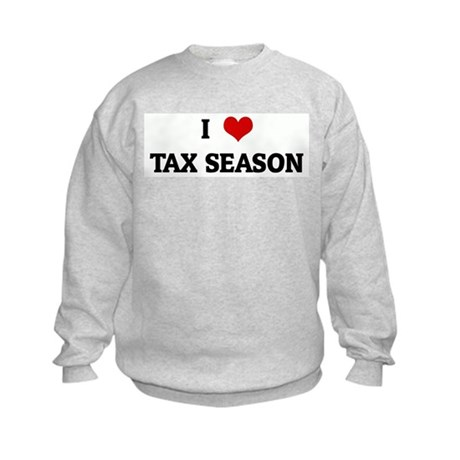 I Love TAX SEASON Kids Sweatshirt