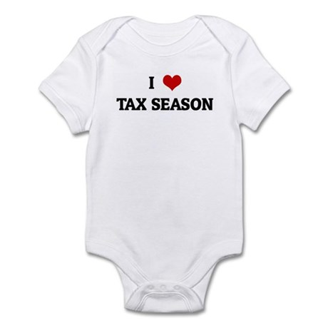 I Love TAX SEASON Infant Bodysuit