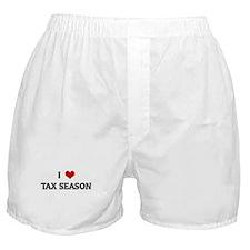I Love TAX SEASON Boxer Shorts