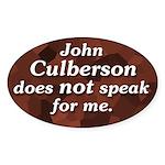 John Culberson Does Not Speak For Me sticker