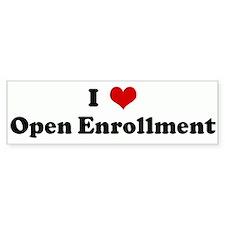 I Love Open Enrollment Bumper Bumper Sticker