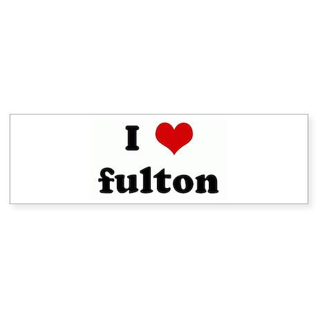 I Love fulton Bumper Sticker