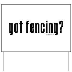 got fencing? Yard Sign