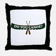 Do You Canoe? Throw Pillow