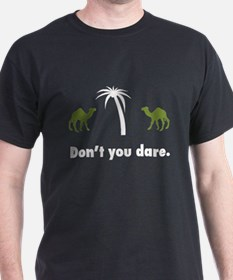 don't you dare white text T-Shirt