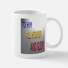 All Honor and Glory Mug