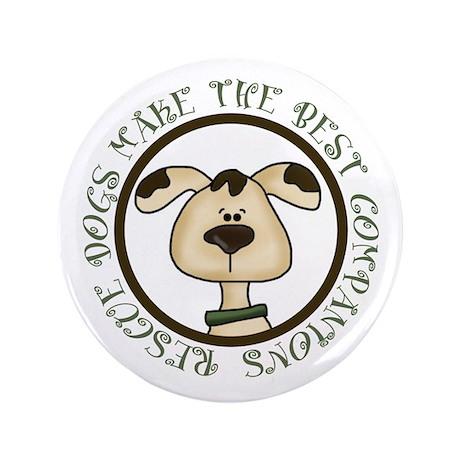 """Rescue Dogs 3.5"""" Button"""