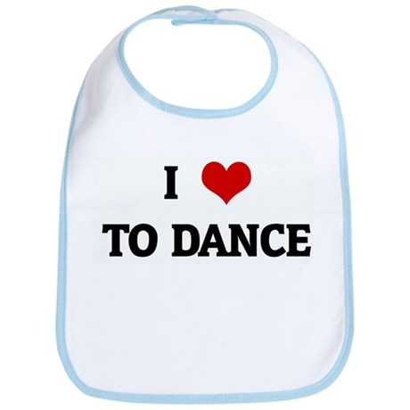 I Love TO DANCE Bib