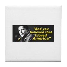 "Obama-""You believed that I loved America"" Tile Coa"