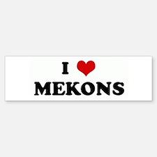I Love MEKONS Bumper Bumper Bumper Sticker