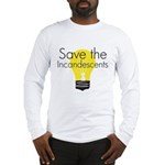 Save the Incandescents Long Sleeve T-Shirt