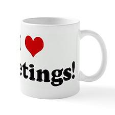 I Love Meetings! Mug