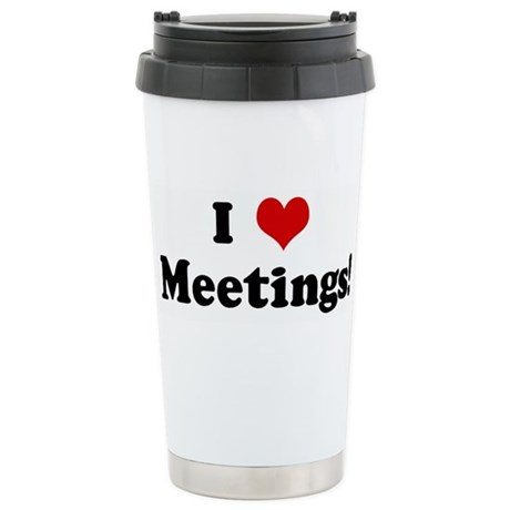 I Love Meetings! Stainless Steel Travel Mug