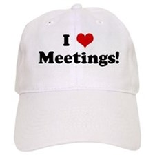 I Love Meetings! Baseball Cap