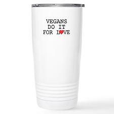 Vegans Do It For Love Travel Mug