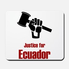 Justice For Ecuador Mousepad