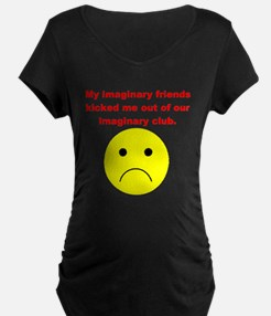 My imaginary friends kicked m T-Shirt