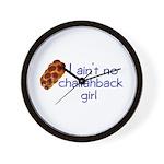 I ain't no challahback girl Wall Clock