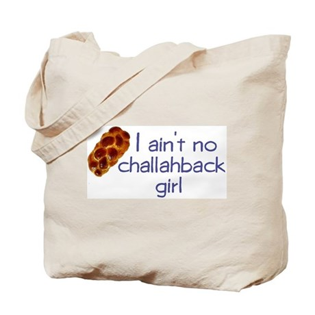 I ain't no challahback girl Tote Bag