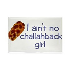 I ain't no challahback girl Rectangle Magnet