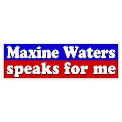 Maxine Waters speaks for me bumper sticker