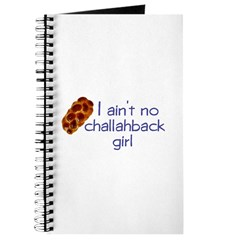 I ain't no challahback girl Journal