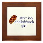 I ain't no challahback girl Framed Tile