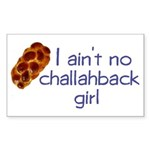 I ain't no challahback girl Rectangle Sticker