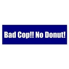 Bad Cop!! No Donut!