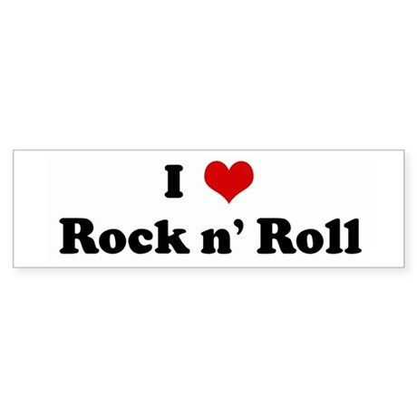 I Love Rock n' Roll Bumper Sticker
