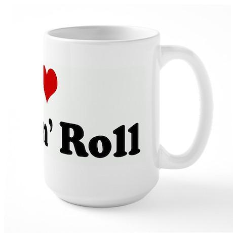 I Love Rock n' Roll Large Mug