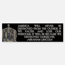 Lincoln- We Destroyed Ourselves Bumper Bumper Bumper Sticker