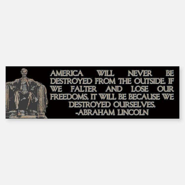 Lincoln- We Destroyed Ourselves Bumper Bumper Bumper Sticker