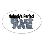 Nobody's Perfect Oval Sticker