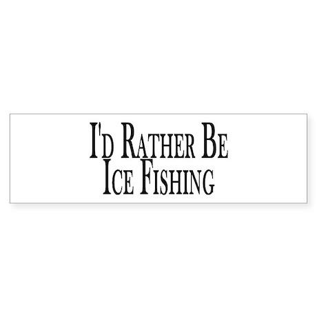 Rather Ice Fish Bumper Sticker
