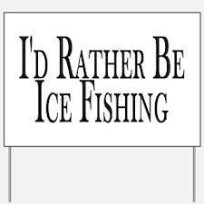 Rather Ice Fish Yard Sign